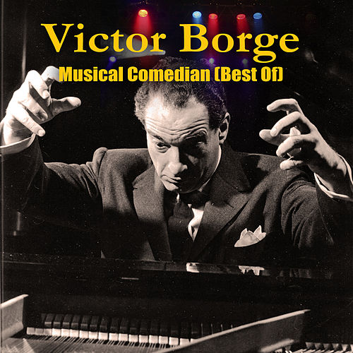 Musical Comedian: the Best of von Victor Borge