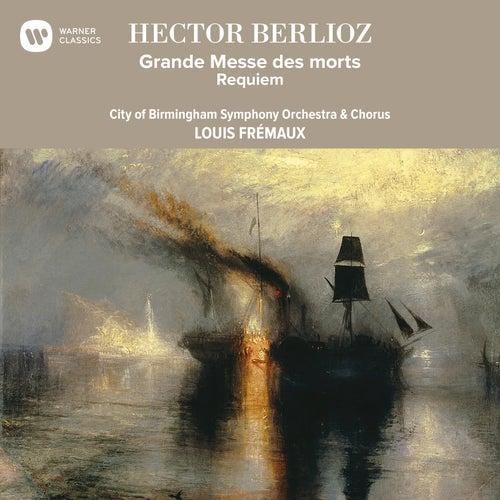 Berlioz: Grande Messe des morts de Louis Frémaux