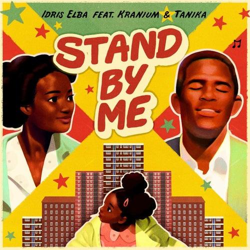 Stand By Me (feat. Kranium & Tanika) by Idris Elba