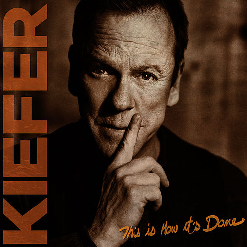 This Is How It's Done von Kiefer Sutherland
