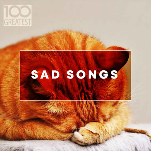 100 Greatest Sad Songs von Various Artists