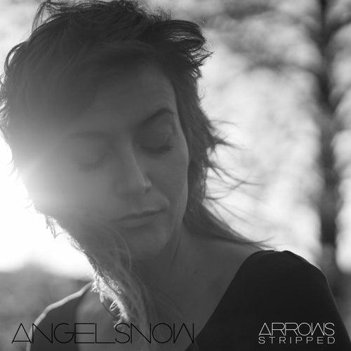 Arrows (Stripped) by Angel Snow
