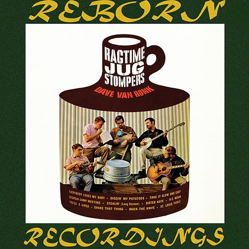 Dave Van Ronk and the Ragtime Jug Stompers (HD Remastered) de Dave Van Ronk