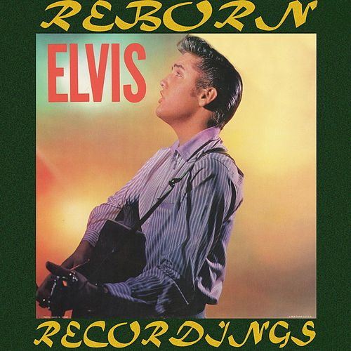 Elvis [1956] (HD Remastered) by Elvis Presley