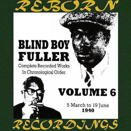 Complete Recorded Works, Vol. 6 (1940) (HD Remastered) by Blind Boy Fuller