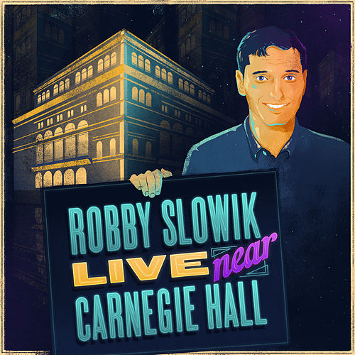 Live Near Carnegie Hall by Robby Slowik