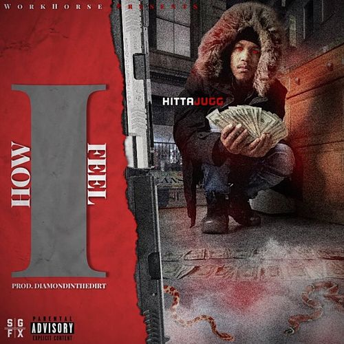 How I Feel by Hitta Jugg