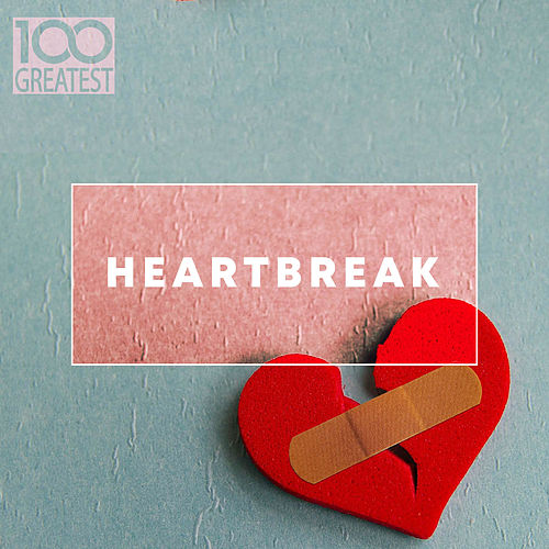 100 Greatest Heartbreak van Various Artists