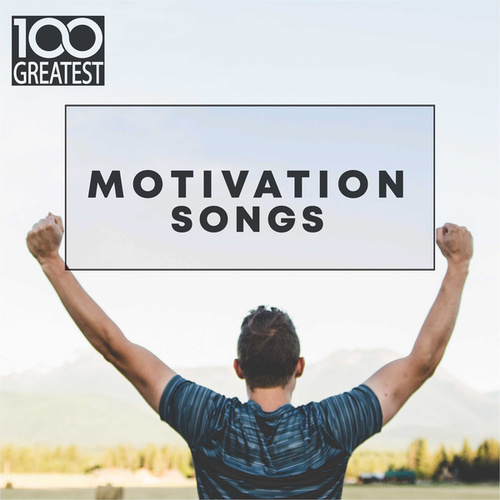 100 Greatest Motivation Songs by Various Artists