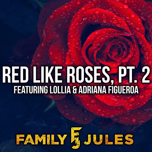 Red Like Roses, Pt. 2 de FamilyJules
