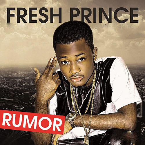 Rumor by The Fresh Prince