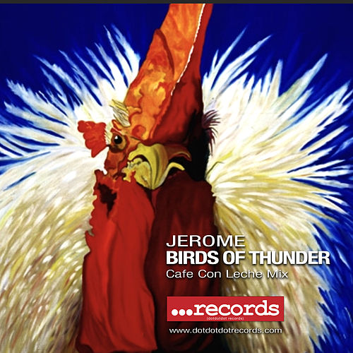Birds Of Thunder (Cafe Con Leche Mix) von Jerome