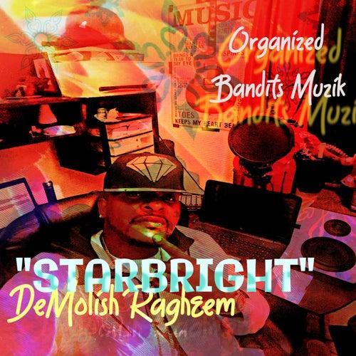 Starbright von Demolish Ragheem