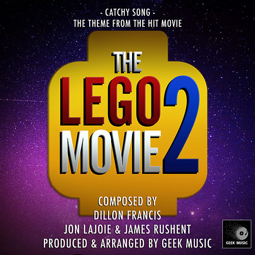 The Lego Movie 2 - Catchy Song - Main Theme by Geek Music