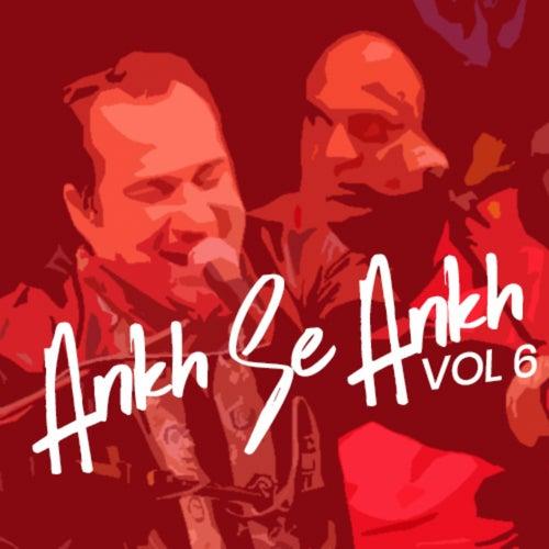 Ankh Se Ankh Milayo, Vol. 6 by Rahat Fateh Ali Khan