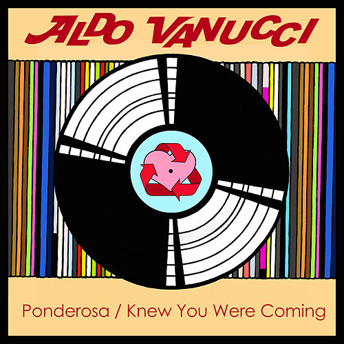 Ponderosa / Knew You Were Coming by Aldo Vanucci
