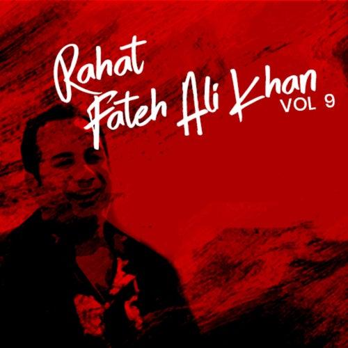 Rahat Fateh Ali Khan, Vol. 9 by Rahat Fateh Ali Khan