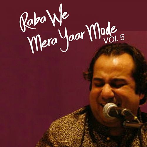 Raba We Mera Yaar Mode De, Vol. 5 by Rahat Fateh Ali Khan