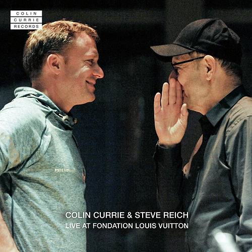Colin Currie & Steve Reich Live at Fondation Louis Vuitton (Live) von Colin Currie