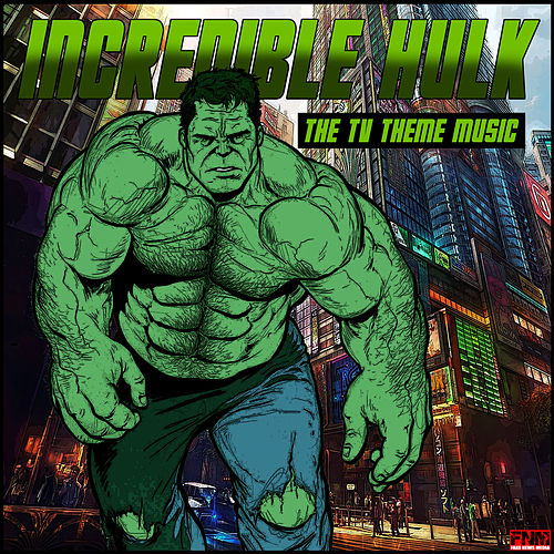 Incredible Hulk - The TV Theme Music de TV Themes