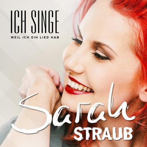 Ich singe, weil ich ein Lied hab' von Sarah Straub