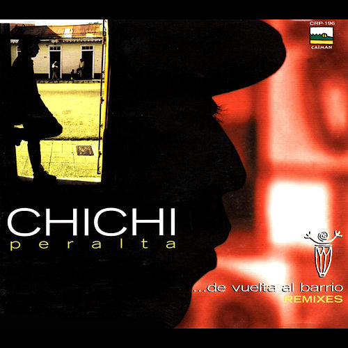 De Vuelta Al Barrio Remixes by Chichi Peralta