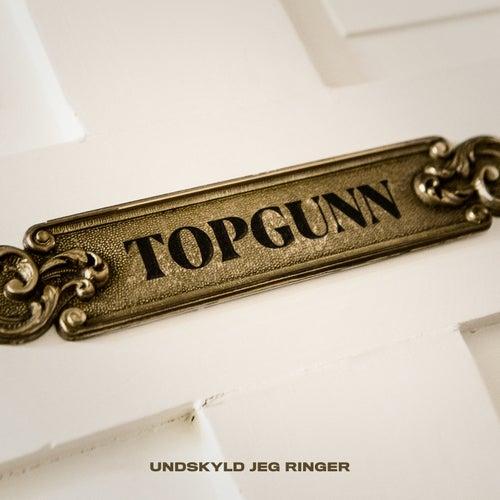 Undskyld Jeg Ringer by TopGunn