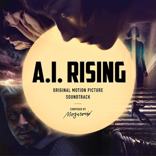 A.I. Rising (Original Motion Picture Soundtrack) by Nemanja Mosurović