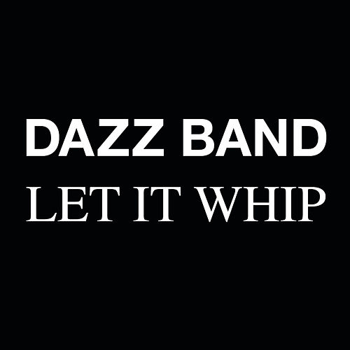 Let It Whip (Dream Musician Stems) by Dazz Band
