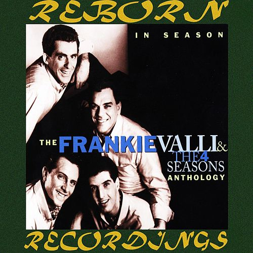 In Season: The Frankie Valli and the 4 Seasons Anthology (HD Remastered) von Frankie Valli