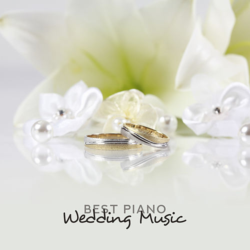 Best Piano Wedding Music (Emotional Instrumental Music, Romantic Piano & Love Songs, Background Music for Lovers) by Piano Jazz Background Music Masters
