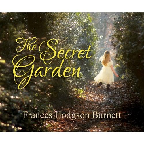 The Secret Garden (Unabridged) von Frances Hodgson Burnett