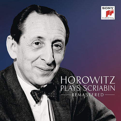 Horowitz plays Scriabin (Remastered) by Vladimir Horowitz