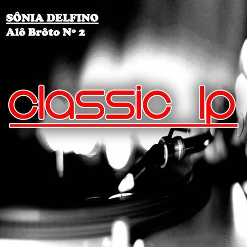 Alô Brôto Nº 2 (Classic LP) by Sônia Delfino