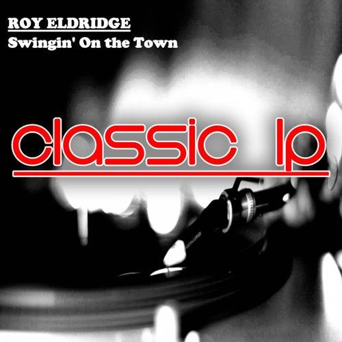 Swingin' on the Town (Classic LP) von Roy Eldridge