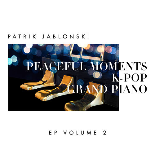 Peaceful Moments K-Pop: Grand Piano Volume 2 by Patrik Jablonski