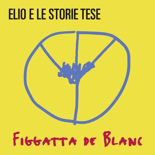Figgatta de Blanc de Elio e le Storie Tese