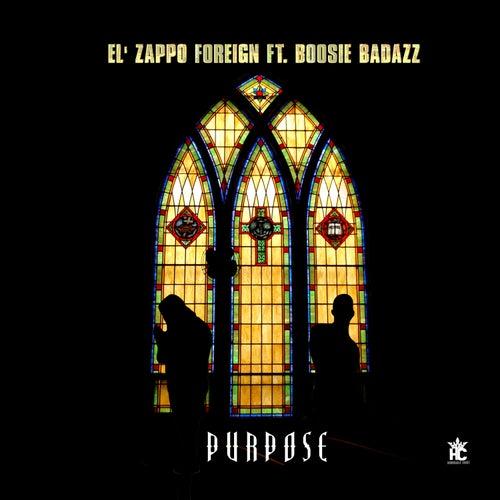 Purpose (feat. Boosie Badazz) von El Zappo Foreign