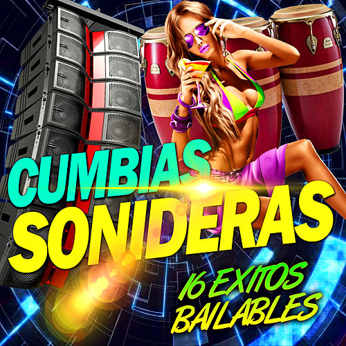 Cumbias Sonideras (16 Exitos Bailables) by Various Artists