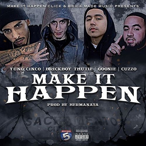 Make It Happen (feat. Brickboy Thutie, Goonie & Cuzzo) von Yung Cinco