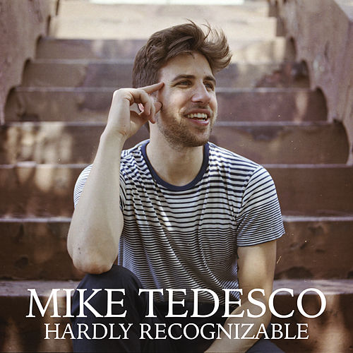 Hardly Recognizable by Mike Tedesco