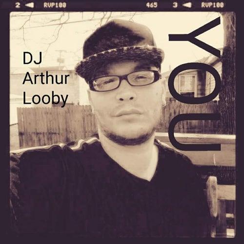 You by DJ Arthur Looby