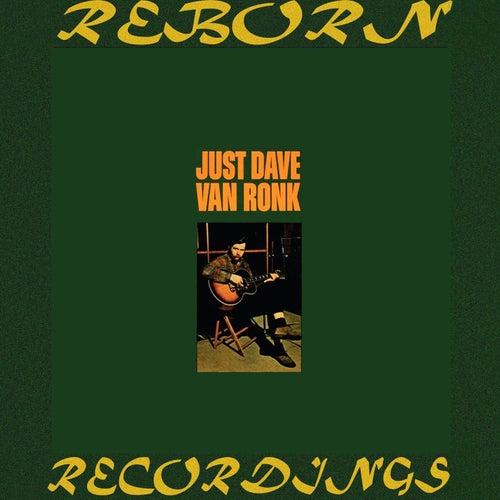 Just Dave Van Ronk (HD Remastered) von Dave Van Ronk