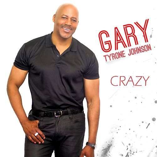 Crazy by Gary Tyrone Johnson