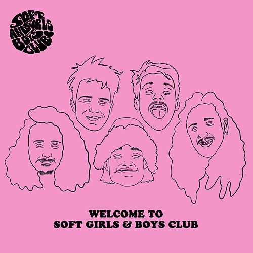 Welcome to Soft Girls & Boys Club by Soft Girls