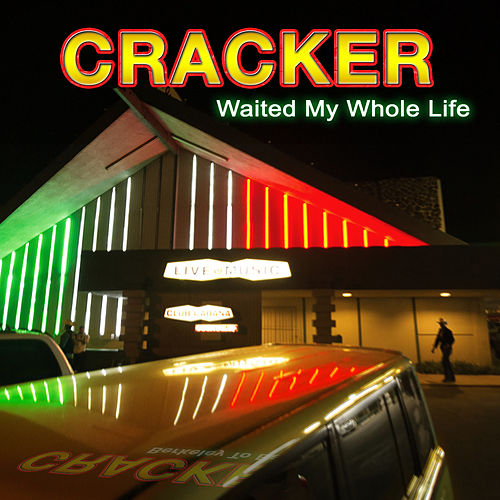 Waited My Whole Life by Cracker