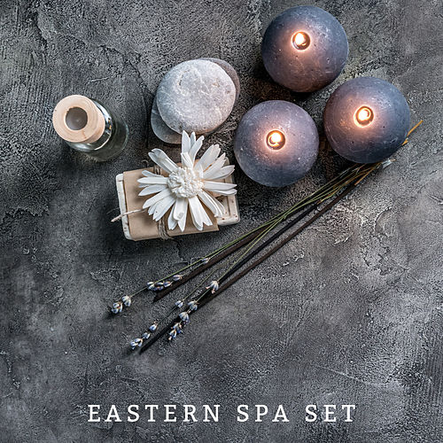 Eastern Spa Set: Music for Health Treatments, Spa, Massage and Relaxation by Pure Spa Massage Music