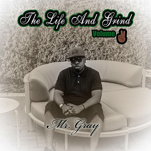 The Life and Grind, Vol. 2 von Mr. Gray