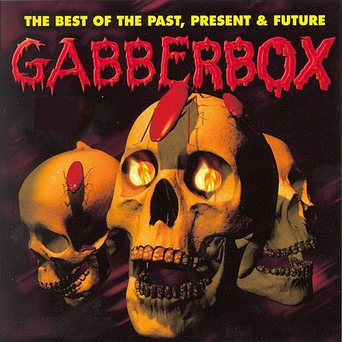 Gabberbox 'The Best of the Past, Present & Future' de Various Artists