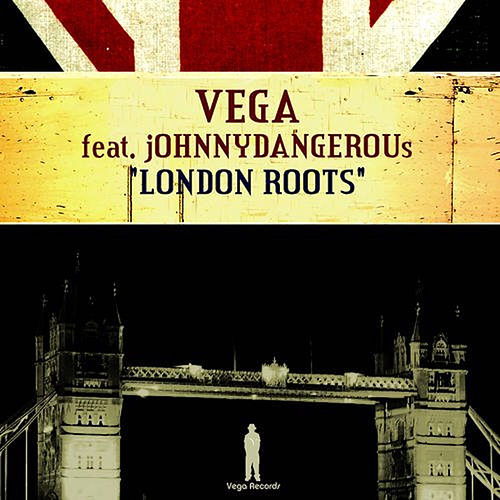 London Roots (feat. Johnny Dangerous) von Vega